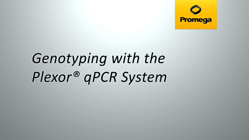 Genotyping with the Plexor qPCR System